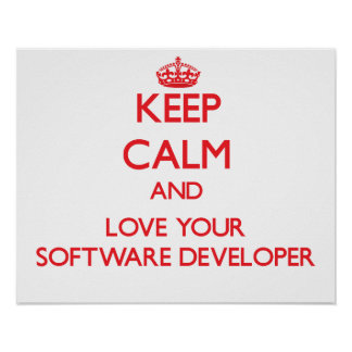 Keep Calm and Love your Software Developer Print