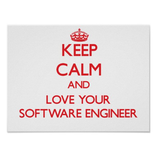 Keep Calm and Love your Software Engineer Poster