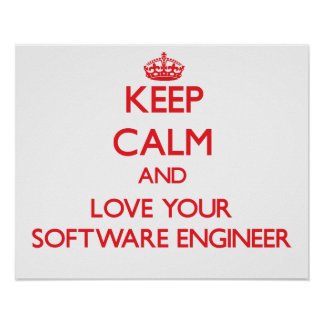 Keep Calm and Love your Software Engineer Print