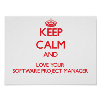 Keep Calm and Love your Software Project Manager Poster