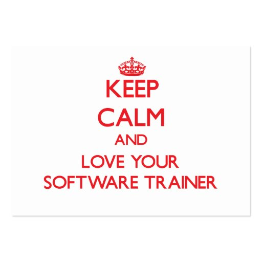 Keep Calm and Love your Software Trainer Business Cards