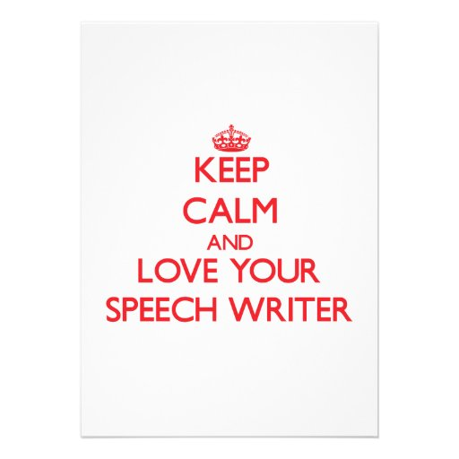 Keep Calm and Love your Speech Writer Invitations