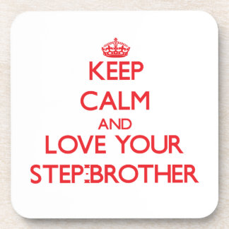 Keep Calm and Love your Step-Brother Coasters