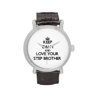 Keep Calm and Love your Step-Brother Wrist Watch