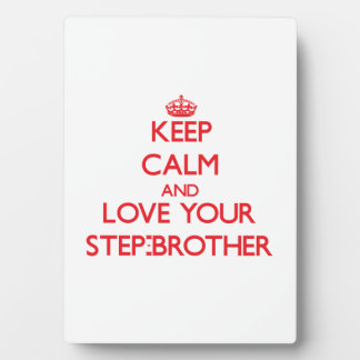 Keep Calm and Love your Step-Brother Display Plaques