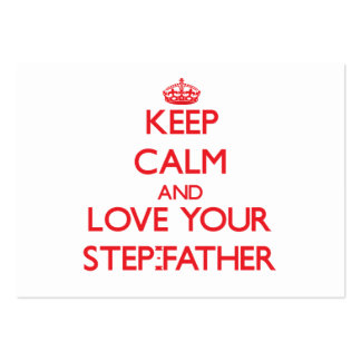 Keep Calm and Love your Step-Father Business Card