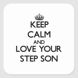 Keep Calm and Love your Step-Son Square Sticker
