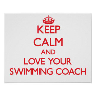 Keep Calm and Love your Swimming Coach Posters
