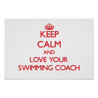 Keep Calm and Love your Swimming Coach Poster