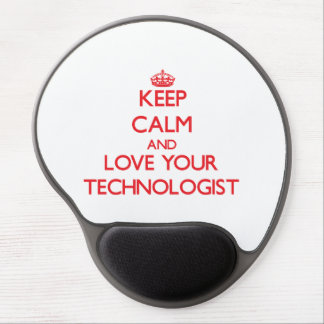 Keep Calm and Love your Technologist Gel Mouse Mats
