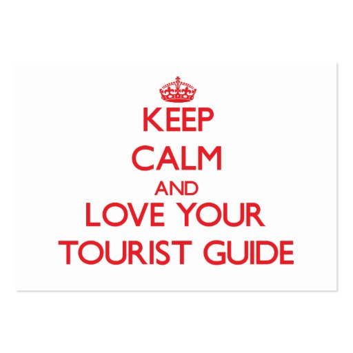 Keep Calm and Love your Tourist Guide Business Cards