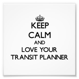 Keep Calm and Love your Transit Planner Photo
