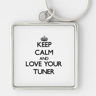 Keep Calm and Love your Tuner Silver-Colored Square Key Ring