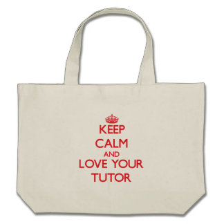 Keep Calm and Love your Tutor Tote Bag
