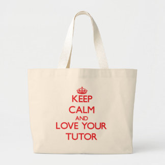 Keep Calm and Love your Tutor Jumbo Tote Bag