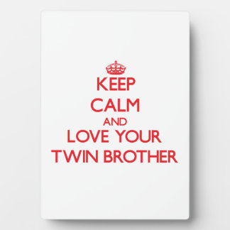 Keep Calm and Love your Twin Brother Display Plaque