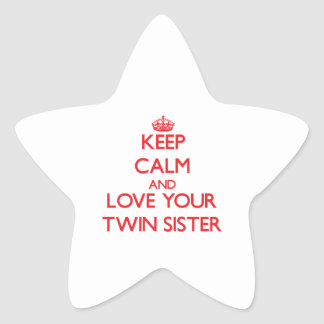 Keep Calm and Love your Twin Sister Star Sticker