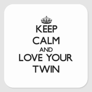 Keep Calm and Love your Twin Square Sticker