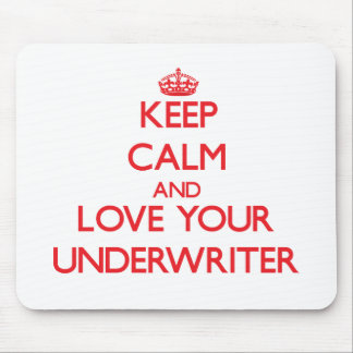 Keep Calm and Love your Underwriter Mouse Mat