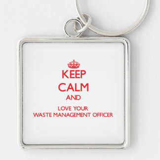 Keep Calm and Love your Waste Management Officer Keychain