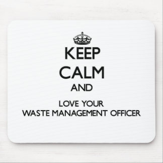 Keep Calm and Love your Waste Management Officer Mousepad