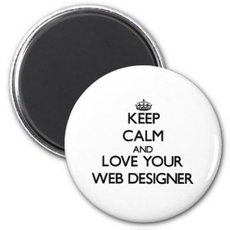 Keep Calm and Love your Web Designer Magnets