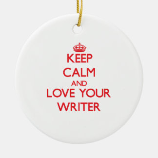 Keep Calm and Love your Writer Christmas Ornament