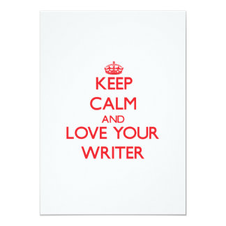 "Keep Calm and Love your Writer 5"" X 7"" Invitation Card"