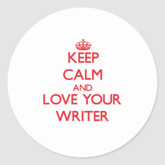 Keep Calm and Love your Writer Round Stickers