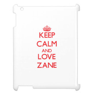 Keep Calm and Love Zane Case For The iPad