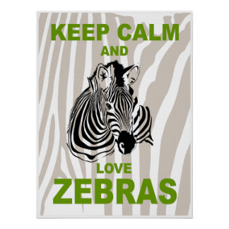 Keep Calm and Love Zebras Fun Animal Poster Print