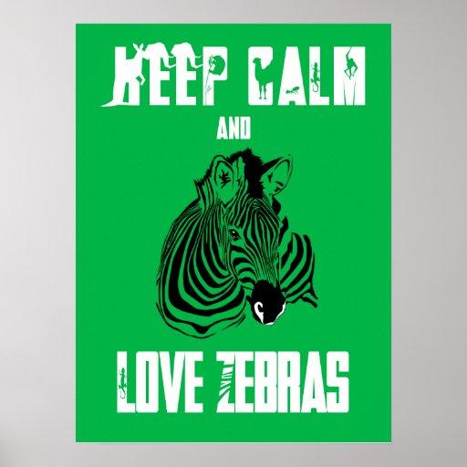 Keep Calm and Love Zebras Fun Animal Poster Print
