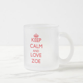 Keep Calm and Love Zoe Frosted Glass Coffee Mug