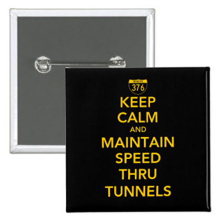 Keep Calm and Maintain Speed Thru Tunnels 15 Cm Square Badge