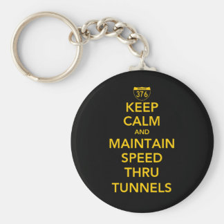 Keep Calm and Maintain Speed Thru Tunnels Basic Round Button Key Ring