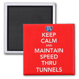 Keep Calm and Maintain Speed Thru Tunnels Refrigerator Magnets