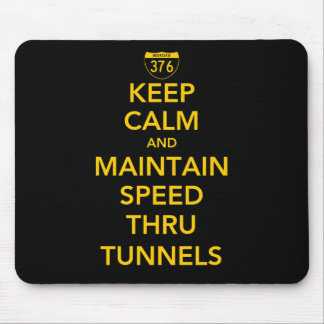 Keep Calm and Maintain Speed Thru Tunnels Mouse Pad