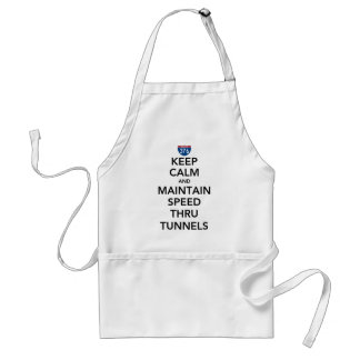 Keep Calm and Maintain Speed Thru Tunnels Standard Apron