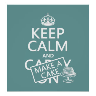 Keep Calm and Make A Cake (customize colors) Poster