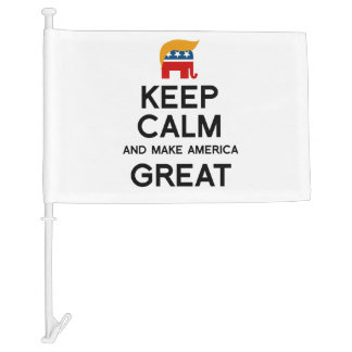 Keep Calm and Make America Great Car Flag