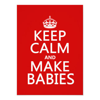 Keep Calm and Make Babies (in any color) 5.5x7.5 Paper Invitation Card