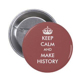 Keep Calm and Make History button (dark colors)