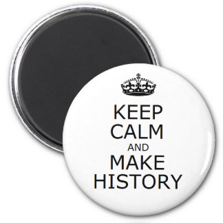 Keep Calm and Make History button (white) 6 Cm Round Magnet