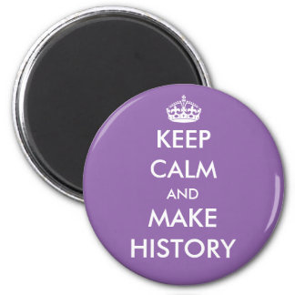 Keep Calm and Make History magnet (dark colors)