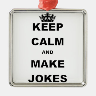KEEP CALM AND MAKE JOKES Silver-Colored SQUARE DECORATION