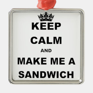 KEEP CALM AND MAKE ME A SANDWICH.png Silver-Colored Square Decoration