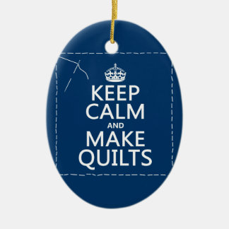 Keep Calm and Make Quilts (all colors) Christmas Ornament