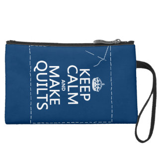 Keep Calm and Make Quilts (all colors) Suede Wristlet