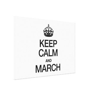 KEEP CALM AND MARCH CANVAS PRINT
