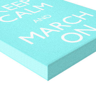 Keep Calm and March On Gallery Wrapped Canvas
